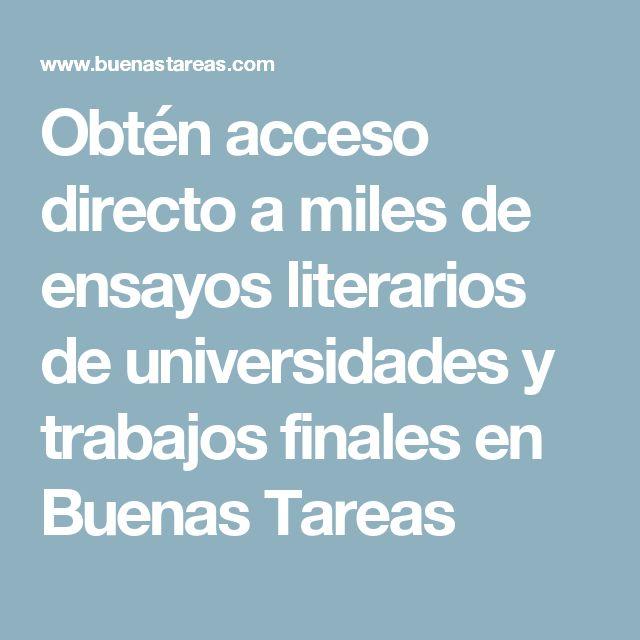 Obtén acceso directo a miles de ensayos literarios de universidades y trabajos finales en Buenas Tareas