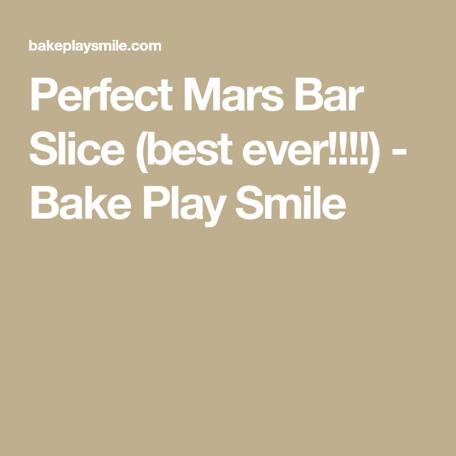 Perfect Mars Bar Slice (best ever!!!!) - Bake Play Smile