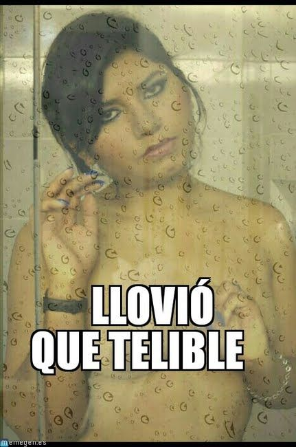 Lluvia Meme : Lluvia Meme, - by Patycanizares - (tags: lluvia meme, mpmc22memes)
