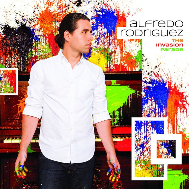 """ALFREDO RODRÍGUEZ Reflects on Memories of Home with New Album, """"The Invasion Parade,"""" Available March 4 on Mack Avenue Records"""