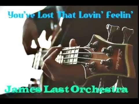 You've Lost That Lovin' Feelin' - JAMES LAST - YouTube