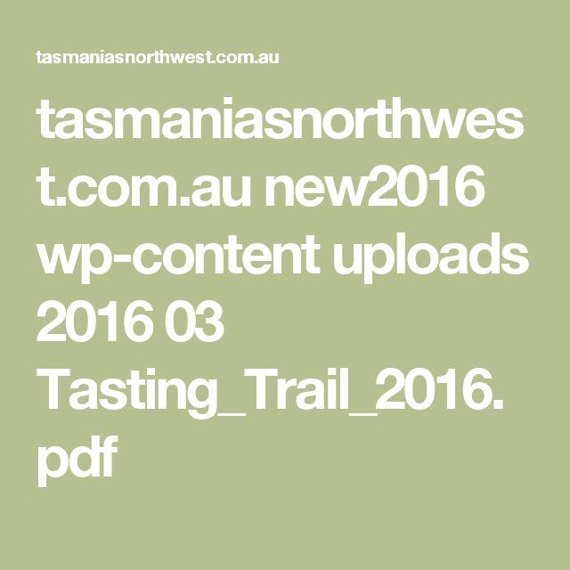 tasmaniasnorthwest.com.au new2016 wp-content uploads 2016 03 Tasting_Trail_2016.pdf
