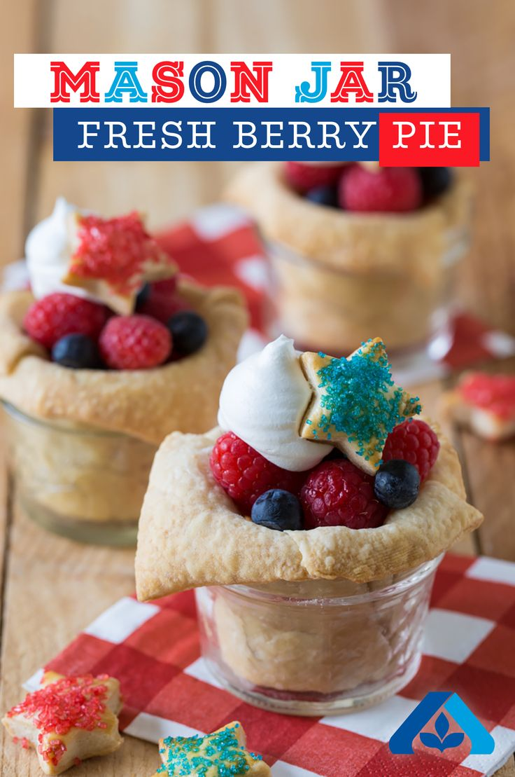 Mason Jar Fresh Berry Pies will taste like the real thing! This recipe is super flexible and perfect for the 4th of July. If the crust tears, don't panic! Just take an extra piece of dough and press over the tear. Make the recipe your own— add blackberries and strawberries for a fresh berry medley.
