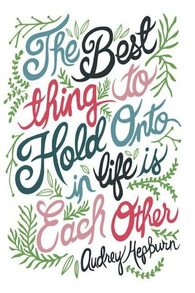Hold on....: Hold On, Audrey Quotes, Life, Audrey Hepburn Quotes, So True, Audreyhepburn, Living, Love Quotes, Wise Words