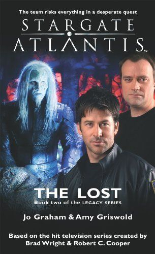 STARGATE ATLANTIS: The Lost. Book 2 in The Legacy Series. Jo Graham.