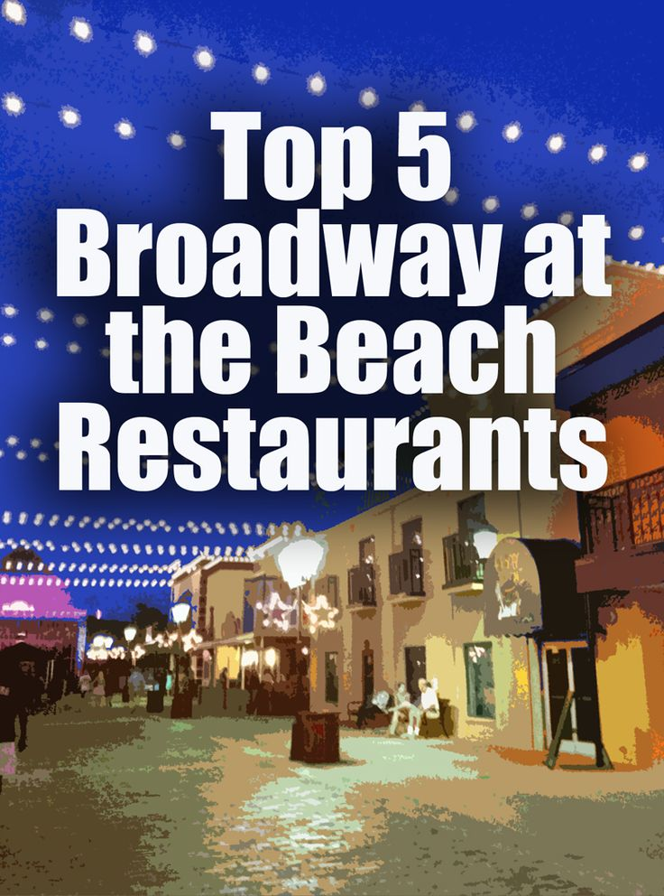 Top 5 Broadway at the Beach Restaurants #travel #food