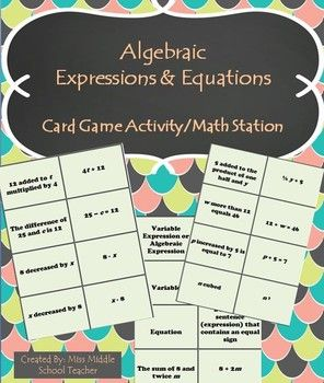 Algebraic Expressions and Equations Math Game/Math Center: These cards are a great way for middle school students to practice matching verbal models with algebraic/variable expressions and equations.