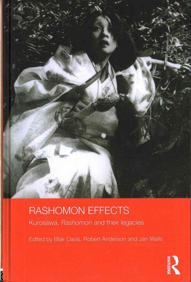 Rashomon Effects: Kurosawa, Rashomon and Their Legacies