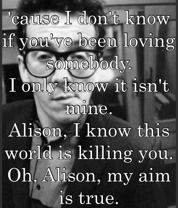 """Alison"" by Elvis Costello. My daughter was named after this song. 1980."