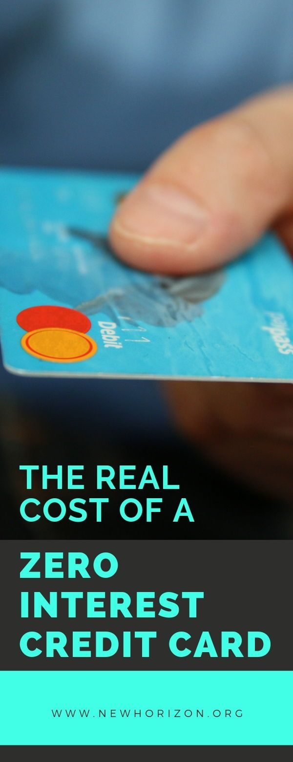The Real Cost Of A Zero Interest Credit Card Zero Interest Credit Cards Credit Card Best Credit Cards