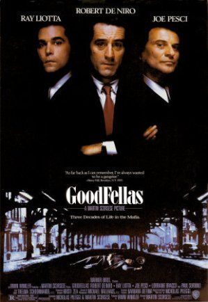 Goodfellas (1990): Excellent Martin Scorsese film based on the rise and fall of wiseguy Henry Hill.