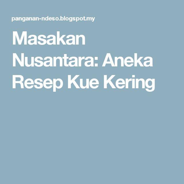 Masakan Nusantara: Aneka Resep Kue Kering