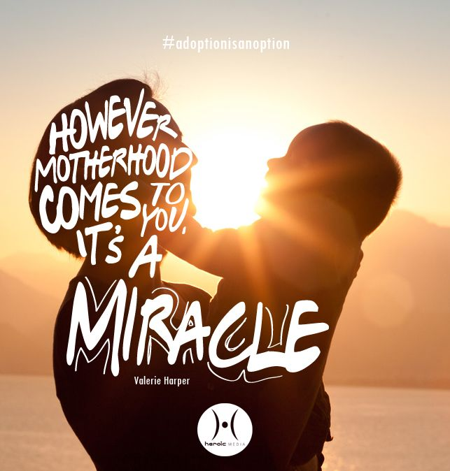 It makes not difference whether you are a mother through #adoption or pregnancy. #Motherhood is a gift from God. #adoptionisanoption #everydaymiracle