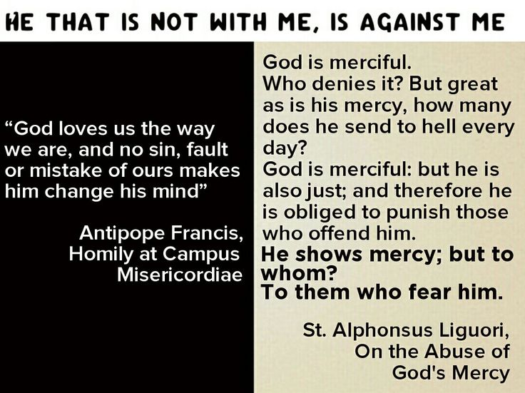 """Against the error of """"God is merciful  and is blind to our sins"""",  St. Alphonsus Liguori teaches: """"[God] shows mercy; but to whom? To them who fear him."""""""
