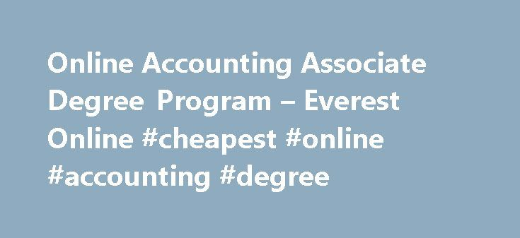 Online Accounting Associate Degree Program – Everest Online #cheapest #online #accounting #degree http://mississippi.remmont.com/online-accounting-associate-degree-program-everest-online-cheapest-online-accounting-degree/  # Online Accounting Associate Degree Program We are not currently enrolling for this program. Please check back in the future. Program Overview Job opportunities in the accounting field can be rewarding for many years to come. Now is the time to position yourself for this…