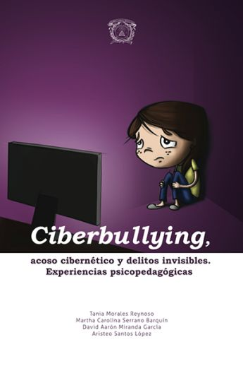 e-learning , conocimiento en red: Ciberbullying, acoso cibernético y delitos invisibles. Experiencias psicopedagógicas. Libro