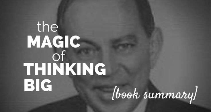 the magic of thinking big illustrates how thinking big in a way that cultivates success allows you to achieve your goals read my book summary pdf