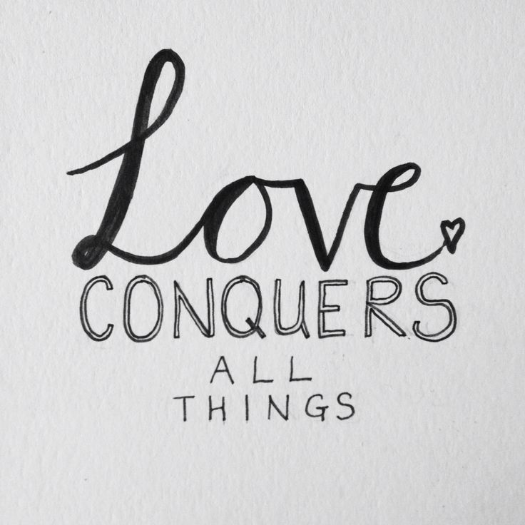 """Love Conquers All Things"" Calligraphy by Chloe Potts"