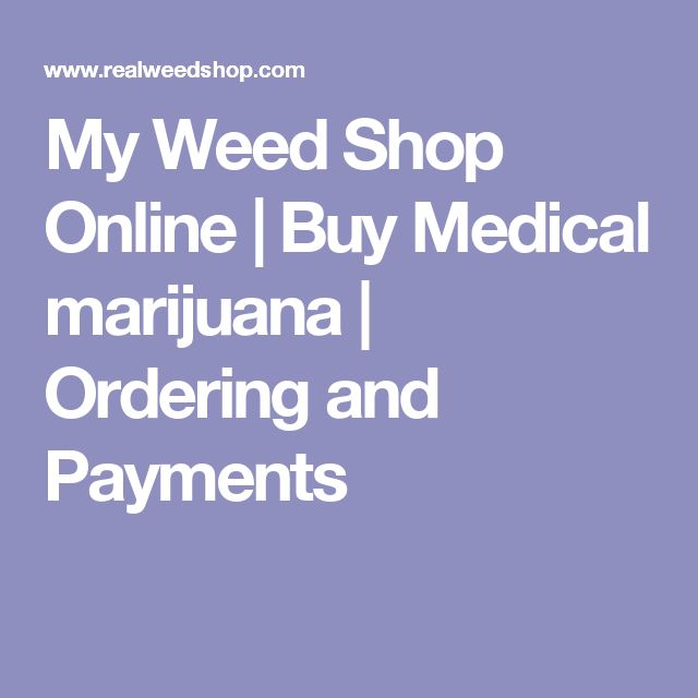 My Weed Shop Online | Buy Medical marijuana | Ordering and Payments