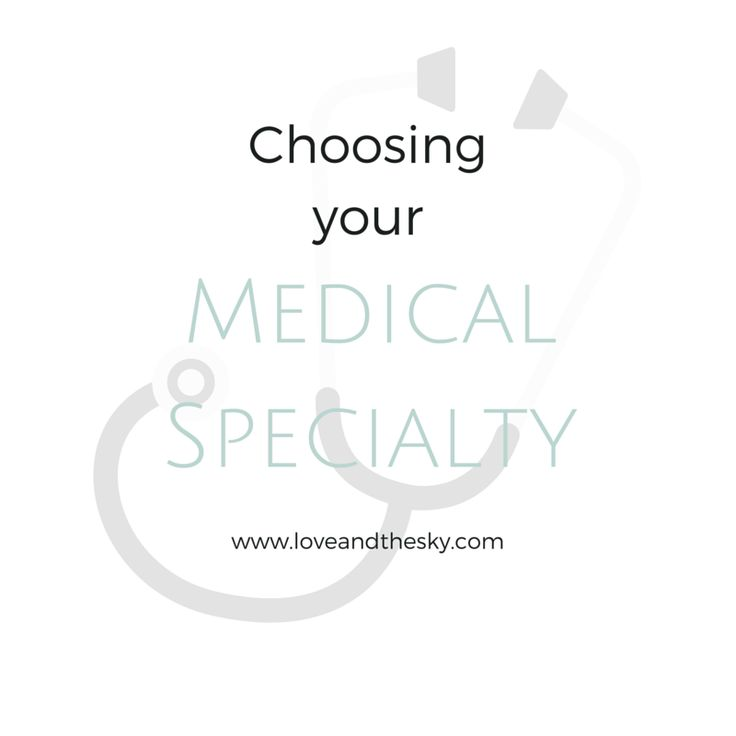 Choosing your medical specialty - 7 factors to consider and 3 lists to make