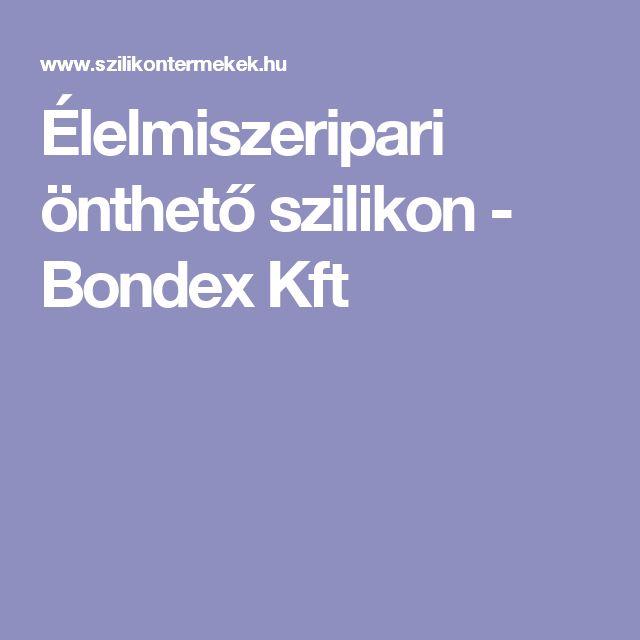 Élelmiszeripari önthető szilikon - Bondex Kft
