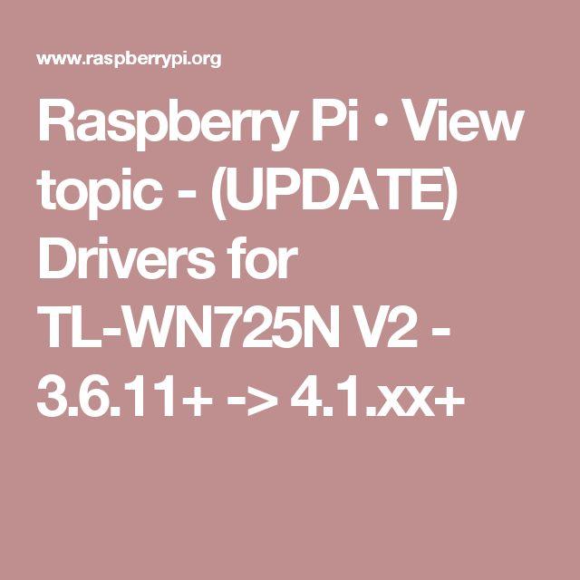 Raspberry Pi • View topic - (UPDATE) Drivers for TL-WN725N V2 - 3.6.11+ -> 4.1.xx+