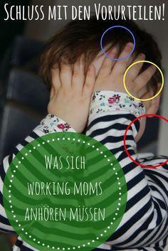 Eine Mutter weiß was das beste für sie und für das Kind ist. Und trotzdem müssen sich arbeitende Mütter - und auch Hausfrauen - einiges an dummen Sprüchen anhören. Ich bin für mehr Toleranz und weniger Einmischung:-)