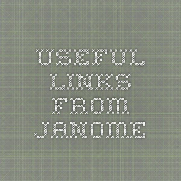 Useful Links from Janome                                                                                                                                                     More