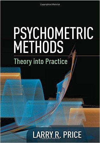 Psychometric methods : theory into practice / Larry R. Price