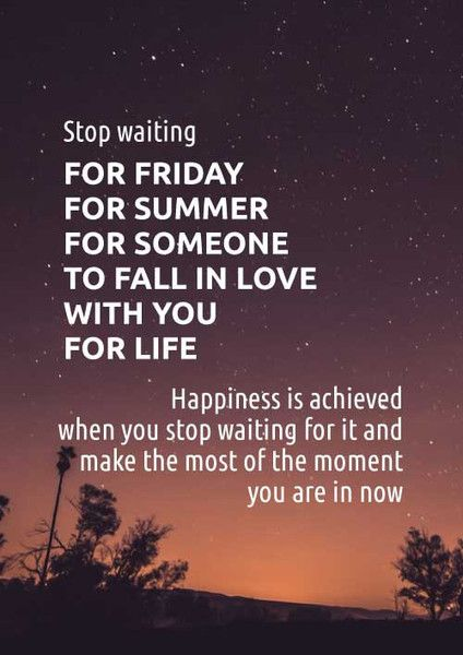 Stop Waiting For Friday - Buddhism Quote Print