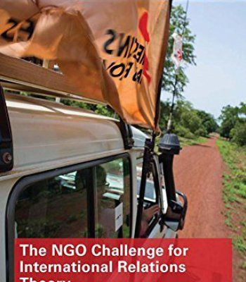 The Ngo Challenge For International Relations Theory (Global Institutions) PDF