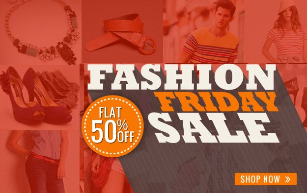 Fashion Friday Sale: Get Flat 50% OFF On Life Style Products
