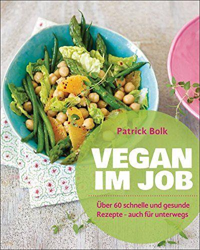 19 best Vegane Kochbücher images on Pinterest Vegan recipes - meine vegane küche