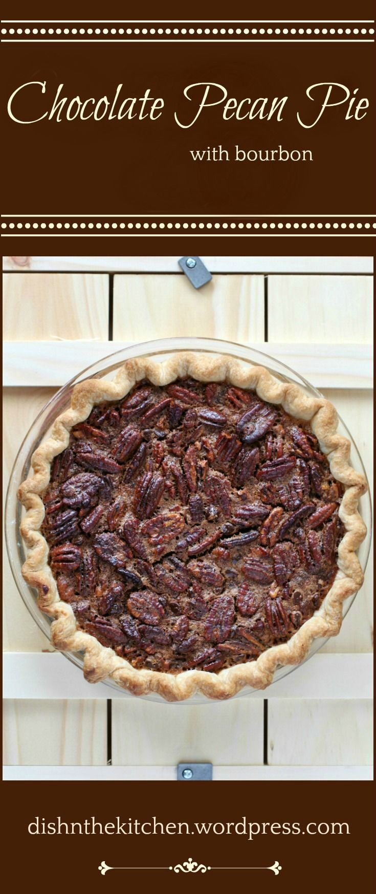 Chocolate Pecan Pie with Bourbon | Dish 'n' the kitchen