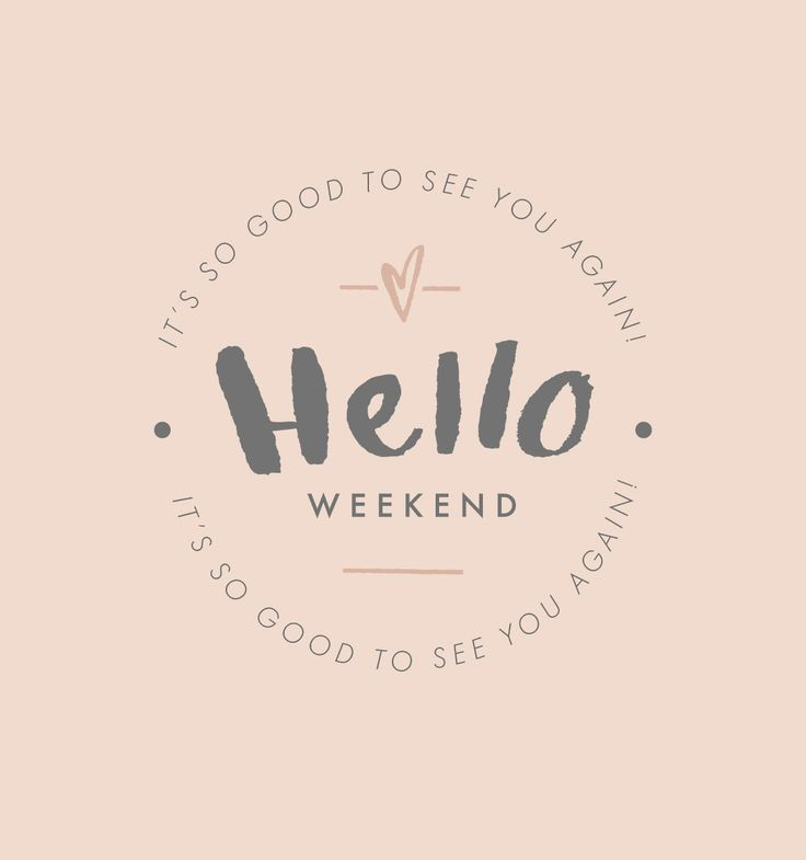 Hello Weekend | Kercia Jane