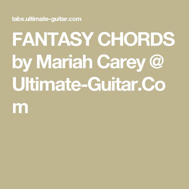 FANTASY CHORDS by Mariah Carey @ Ultimate-Guitar.Com