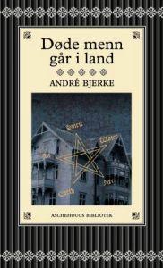 """André Bjerke - """"Døde menn går i land"""""""