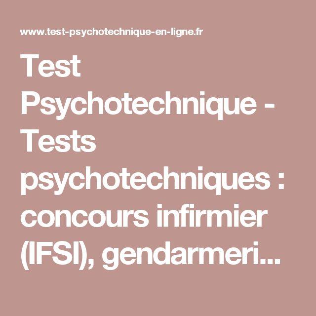Test Psychotechnique - Tests psychotechniques : concours infirmier (IFSI), gendarmerie (GAV, SOG), auxiliaire de puériculture (IFAP), orthophoniste, fonction publique, tests de recrutement