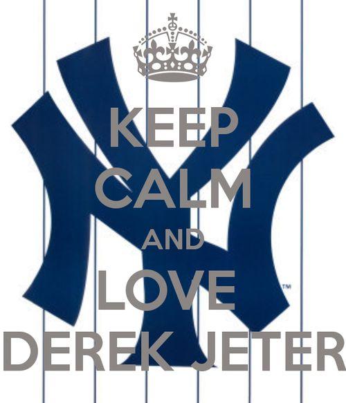 Keep calm and love Derek Jeter
