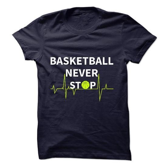 Basketball Never Stop - #hoodie sweatshirts #hoodie design. CHEAP PRICE:  => https://www.sunfrog.com/Sports/Basketball-Never-Stop.html?60505