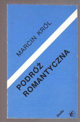 Podróż romantyczna - Marcin Król - ANTYKWARIAT Humanitas