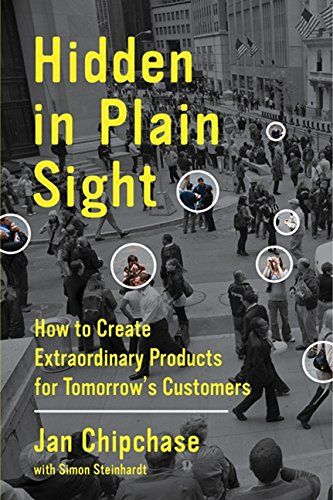Hidden in plain sight : how to create extraordnary products for tomorrow's customers | 121.67 CHI