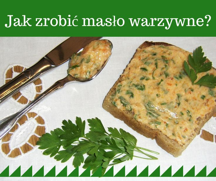 Lubisz masło warzywne? >> http://www.mapazdrowia.pl/przepisy/maslo-warzywne/