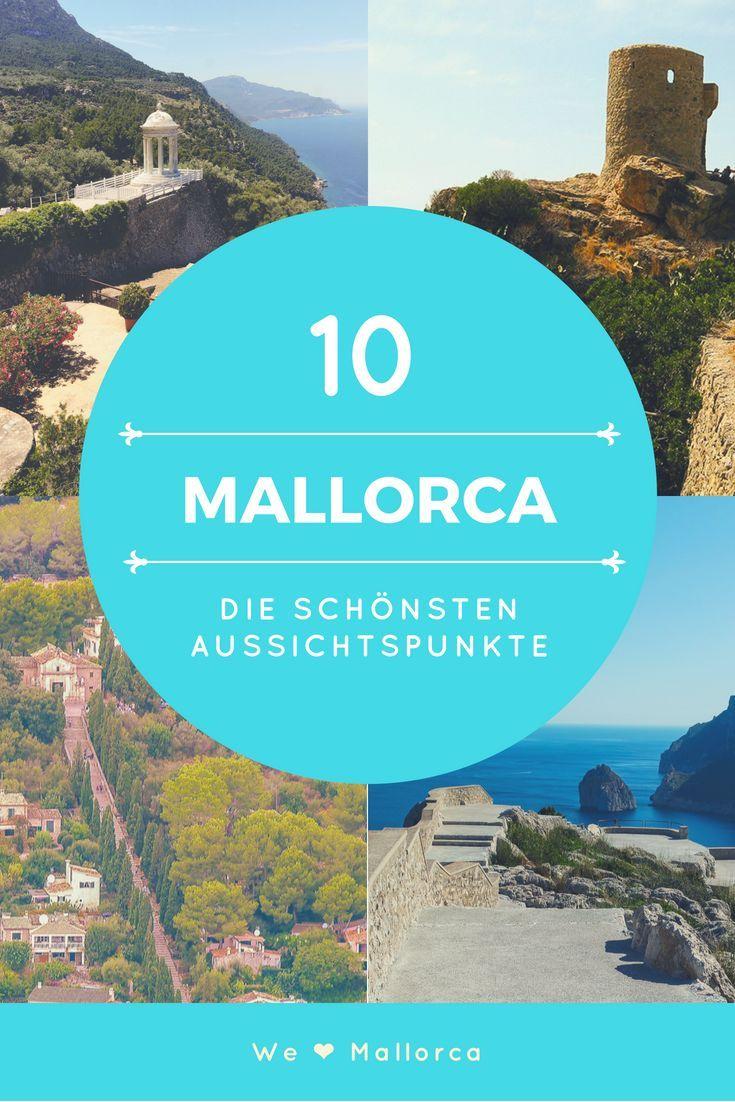 Top 10 Der Aussichtspunkte Mallorcas Mallorca Urlaub Mallorca