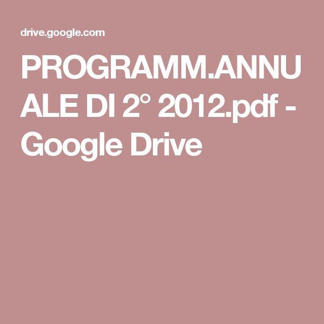 PROGRAMM.ANNUALE DI 2° 2012.pdf - Google Drive