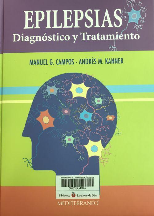 Campos M., i Kanner A. Epilepsias: diagnóstico y tratamiento. Santiago [etc.]: Mediterráneo, cop. 2004 Donació Dr. Campistol