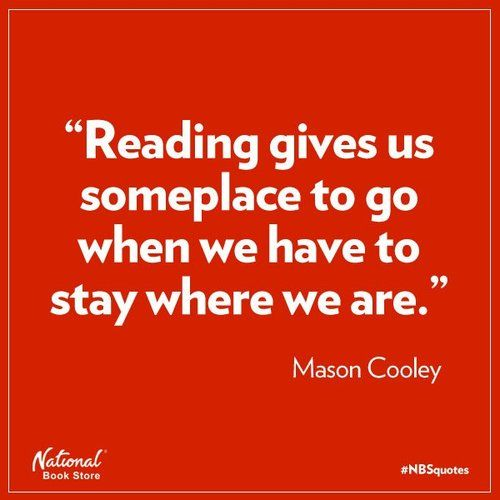 Reading gives us some place to go.