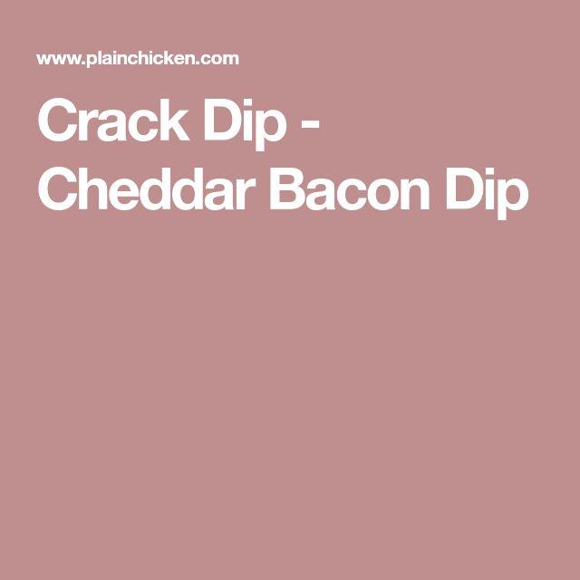 Crack Dip - Cheddar Bacon Dip