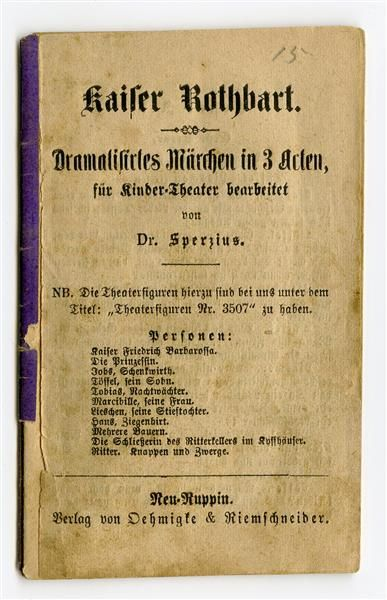 Kaiser Rothbart. Dramatisches Märchen in 3 Acten, für Kinder-Theater bearbeitet von Dr. Sperzius.