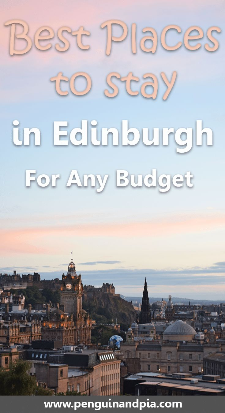 Best Places to Stay in Edinburgh, Scotland, for any budget